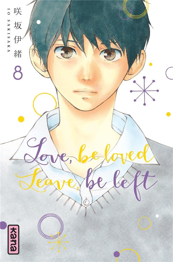 LOVE, BE LOVED LEAVE, BE LEFT  - TOME 8 IO SAKISAKA