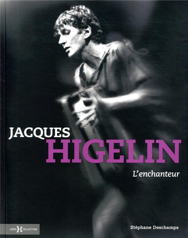 Jacques Higelin, l'enchanteur