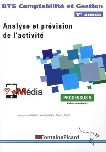 Processus 5 ; analyse et prévision de l'activité ; BTS comptabilité et gestion ; 1re année
