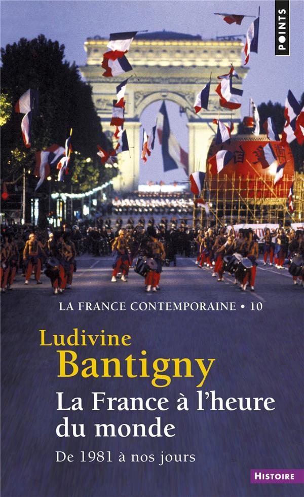 La France à l'heure du monde ; de 1981 à nos jours