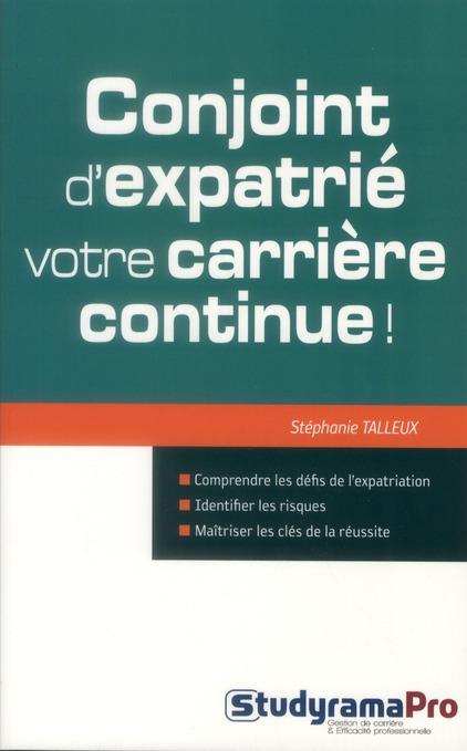 Conjoint D'Expatrie, Votre Carriere Continue