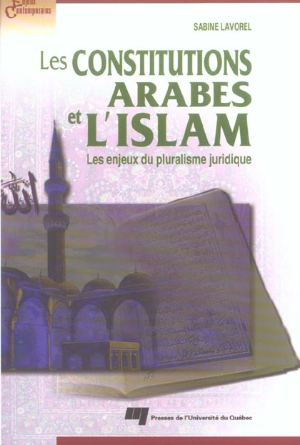 Les constitutions arabes et l'islam ; les enjeux du pluralisme juridique