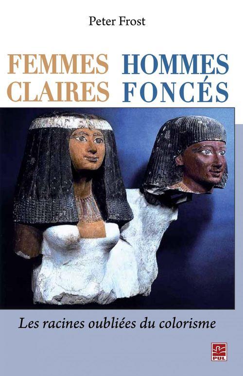 Femmes claires ; hommes foncés ; les racines oubliées du colorisme