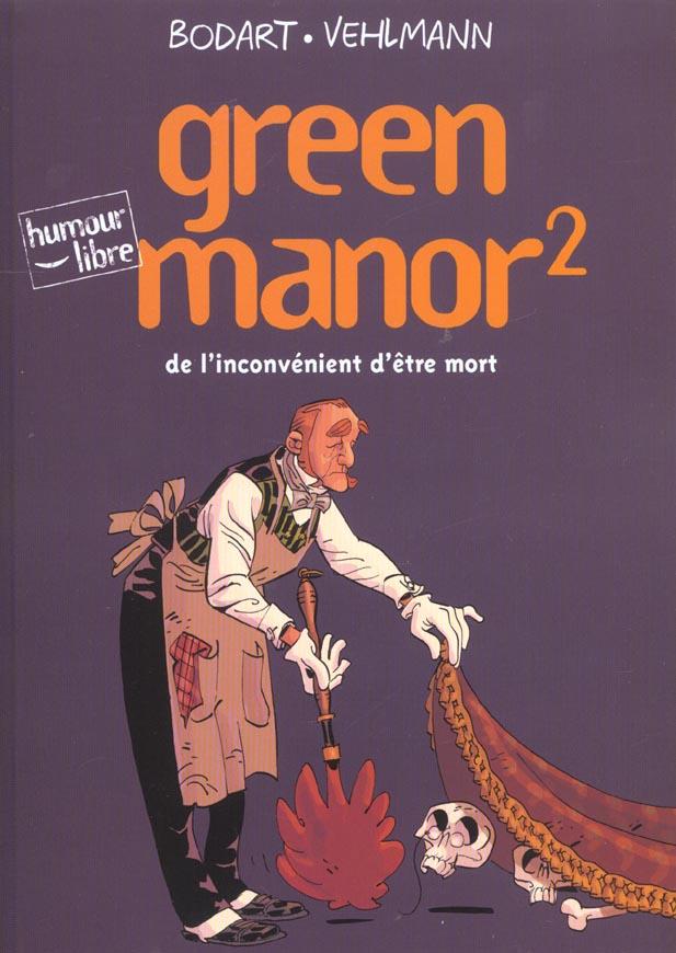 Green manor t.2 ; de l'inconvénient d'être mort