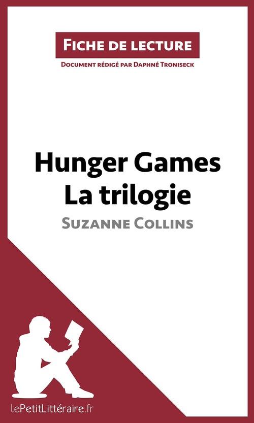 Hunger games ; analyse ; hunger games, la trilogie de Suzanne Collins ; analyse complète de l'oeuvre et résumé