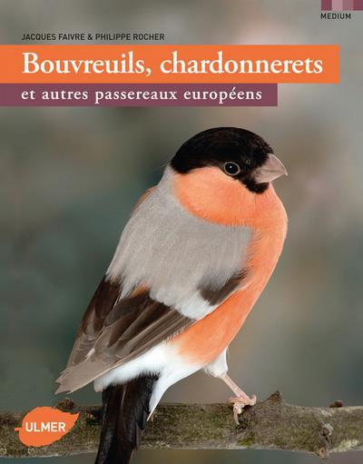 Bouvreuils, Chardonnerets Et Autres Passereaux Europeens