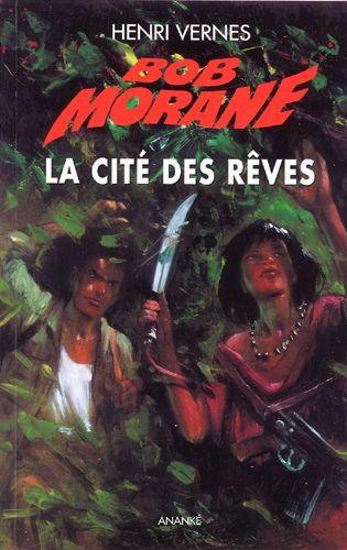 Bob Morane ; la cité des rêves