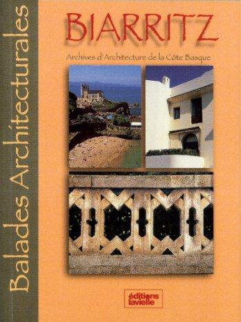 Balades architecturales ; Biarritz