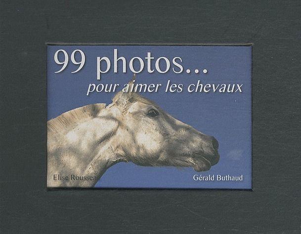 99 photos pour aimer les chevaux