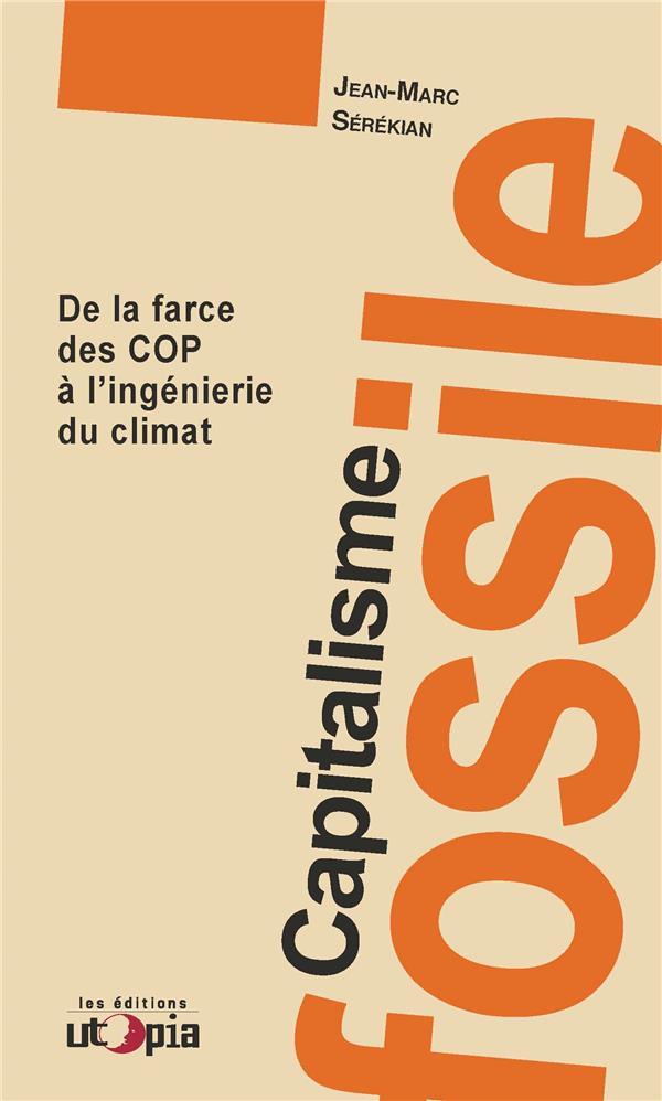 Capitalisme fossile ; de la farce des COP à l'ingénierie du climat