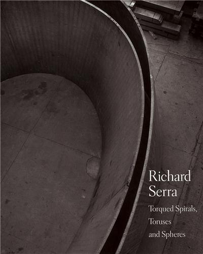 Richard serra torqued spirals toruses and spheres