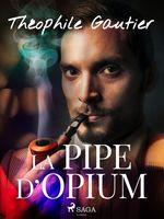 Vente Livre Numérique : La Pipe d'Opium  - Théophile Gautier