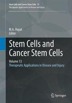 Stem Cells and Cancer Stem Cells, Volume 13  - M.A. Hayat