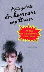 Vente Livre Numérique : Petite Galerie des horreurs capillaires  - RAPHAELE VIDALING