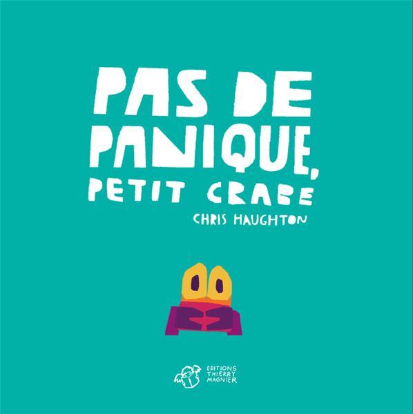 PAS DE PANIQUE, PETIT CRABE