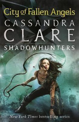 City of Fallen Angels ; Mortal Instruments v.4