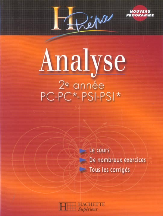 Analyse ; 2eme Annee Pc-Pc*-Psi-Psi* (Edition 2004)