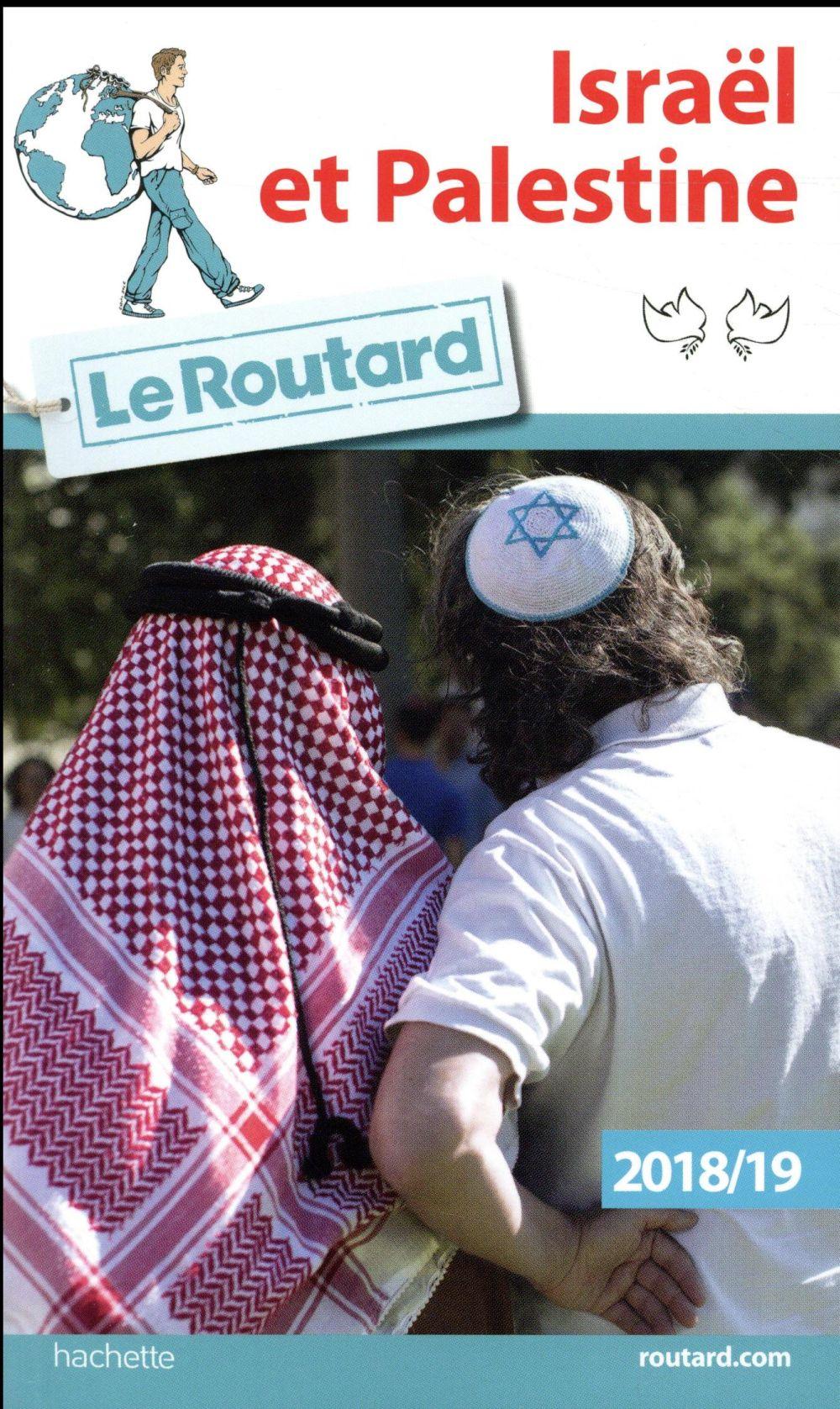 Guide du Routard ; Israël et Palestine (édition 2018/2019)