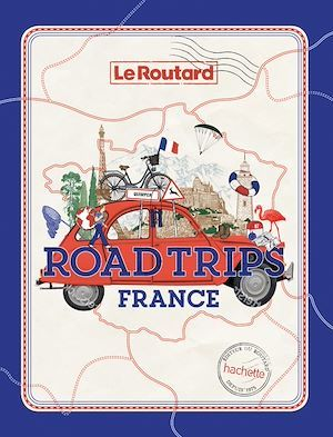 guide du Routard ; road trips France