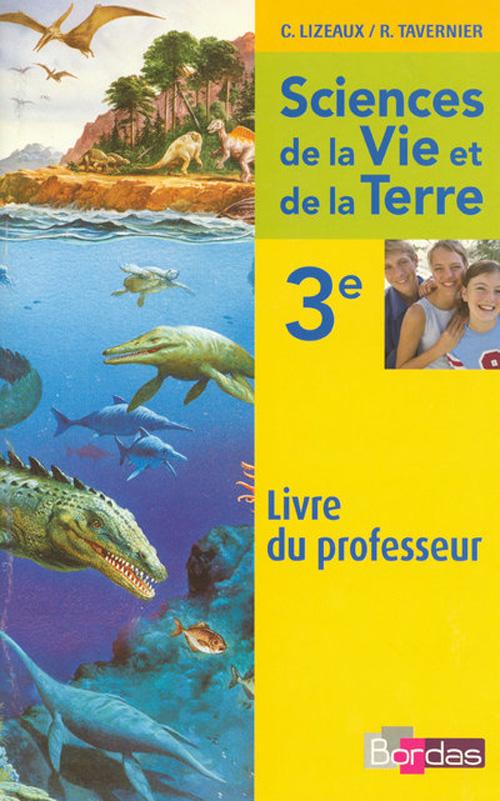 Sciences de la vie et de la terre ; 3ème ; livre du professeur (édition 2008)