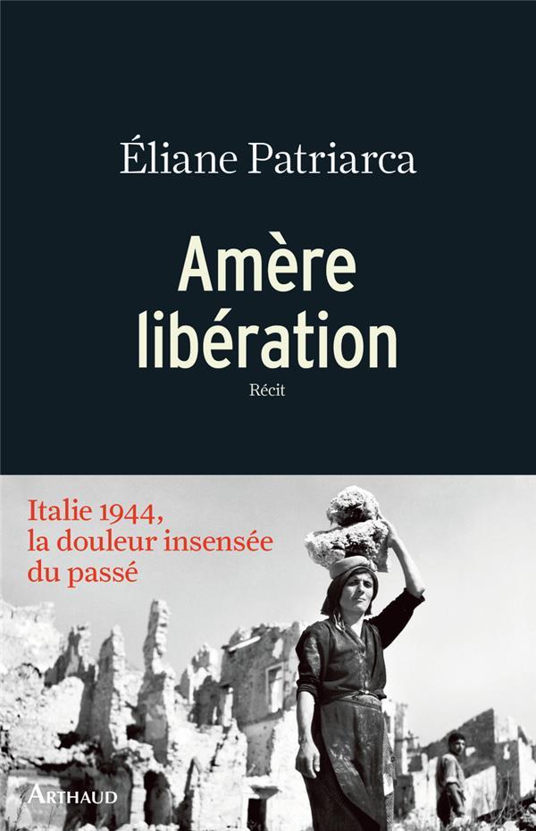 amère libération ; Italie 1944, la douleur insensée du passé
