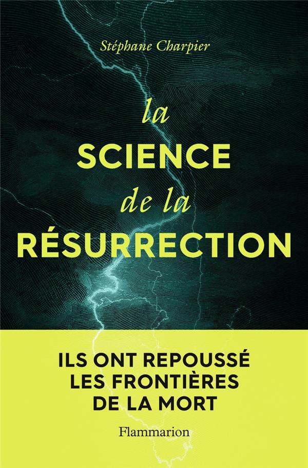 La science de la résurrection ; ils ont repoussé les frontières de la mort