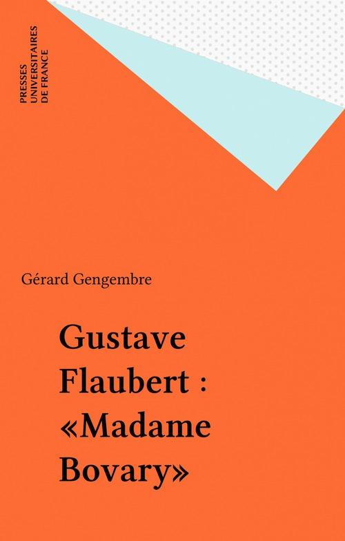 ETUDES LITTERAIRES T.27 ; Madame Bovary, de Gustave Flaubert