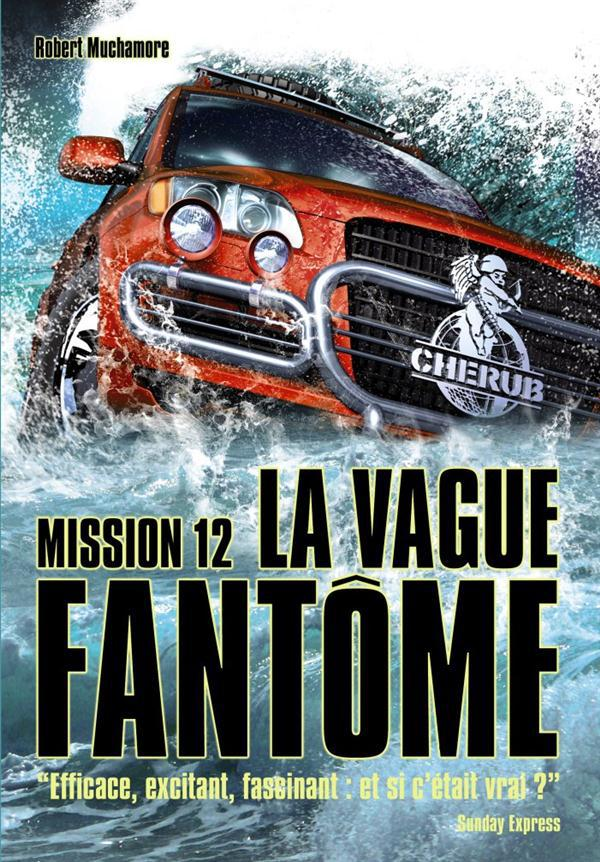 Cherub mission 12 ; la vague fantôme