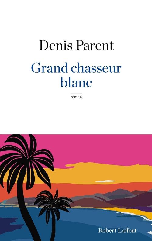 Grand chasseur blanc  - Denis Parent