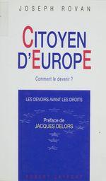 Citoyen d'Europe : comment le devenir ?  - Joseph Rovan - Rovan/Delors