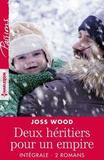 """Vente Livre Numérique : Intégrale de la série """"Deux héritiers pour un empire""""  - Joss Wood"""