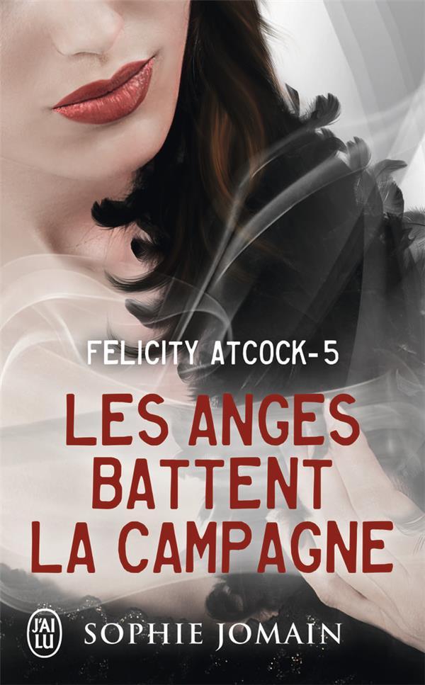 Felicity Atcock T.5 ; les anges battent la campagne