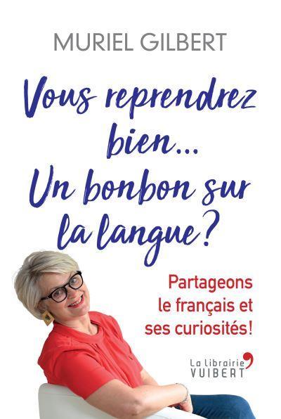 vous reprendrez bien... un bonbon sur la langue ? partageons le français et ses curiosités !