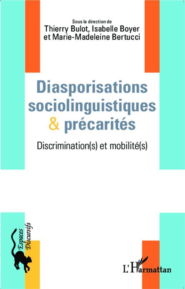 Diasporisations sociolinguistiques et précarités ; discriminations et mobilités