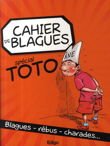 Cahier De Blagues Special Toto. Blages-Rebus-Charades...