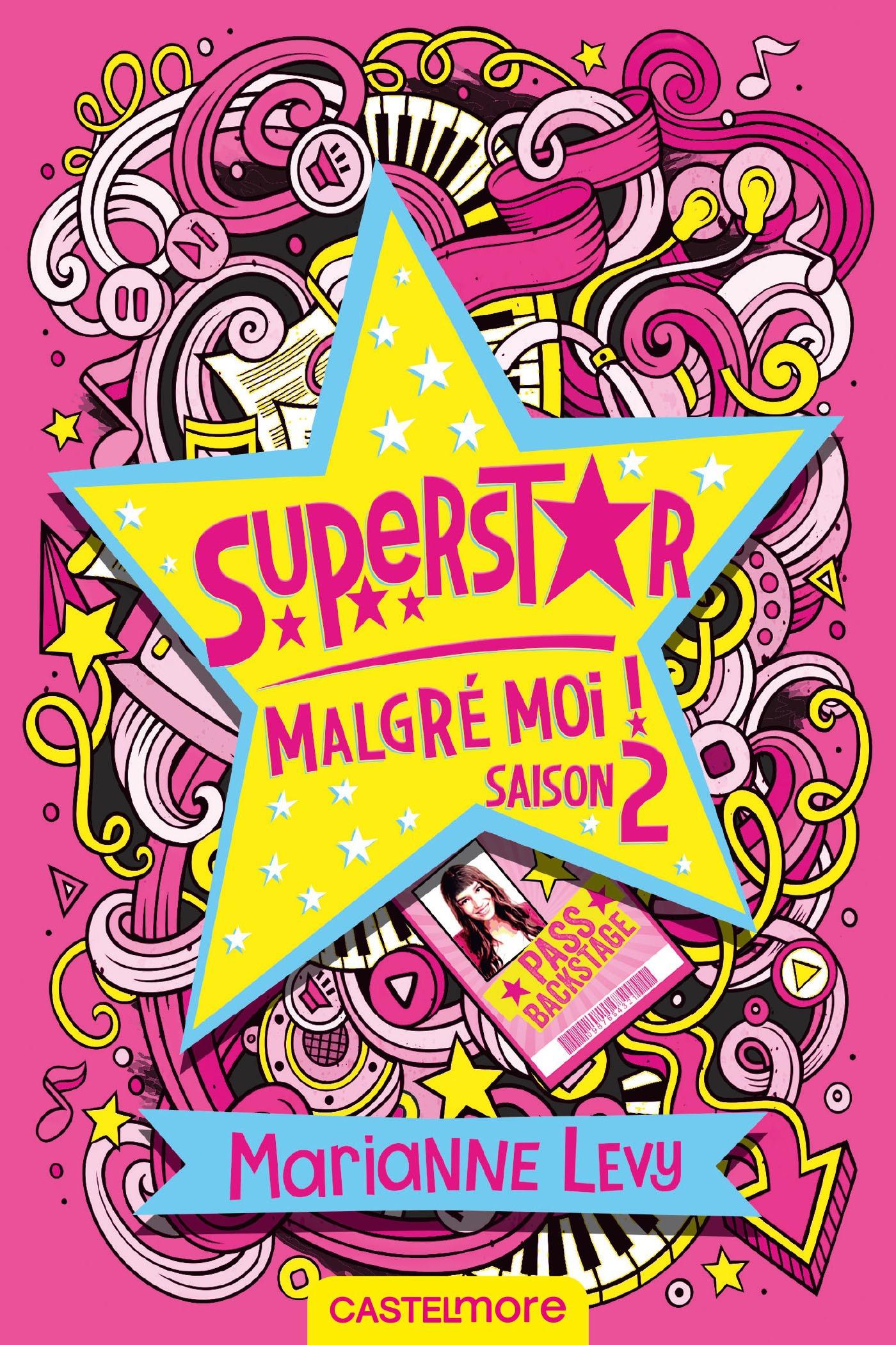 Superstar malgré moi ! T.2