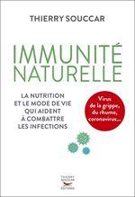 Vente Livre Numérique : Immunité naturelle - la nutrition et le mode de vie qui aident à combattre les infections  - Thierry Souccar