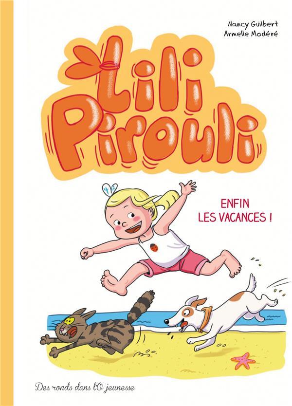 Lili Pirouli T.4 ; enfin les vacances !