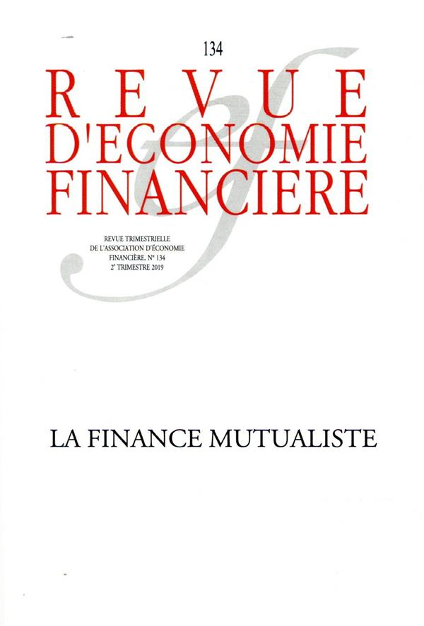 Revue d'economie financiere n.134 ; 2e trimestre 2019 ; la finance mutualiste