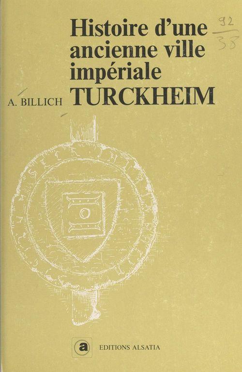 Histoire d'une ancienne ville impériale Turckheim