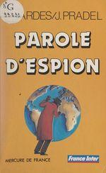 Vente Livre Numérique : Parole d'espion  - Jacques Pradel - François Gardes