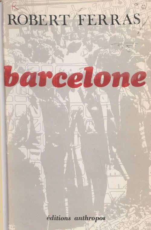 Barcelone : croissance d'une métropole