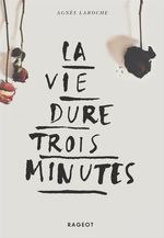Vente Livre Numérique : La vie dure trois minutes  - Agnès Laroche