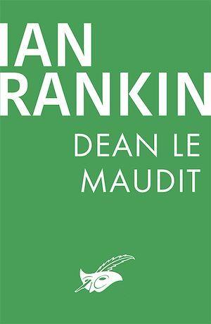 Dean le Maudit  - Ian Rankin