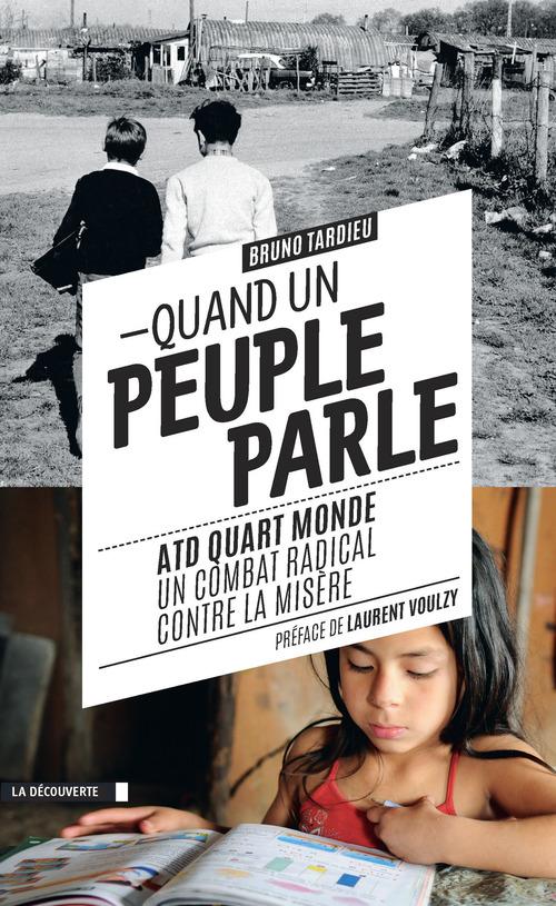 Quand un peuple parle ; ATD Quart Monde, un combat radical contre la misère