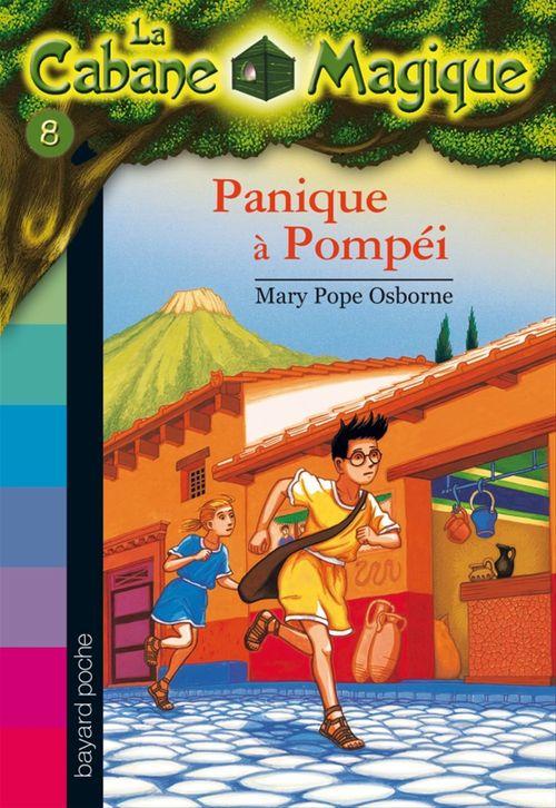 La cabane magique T.8 ; panique à Pompéi