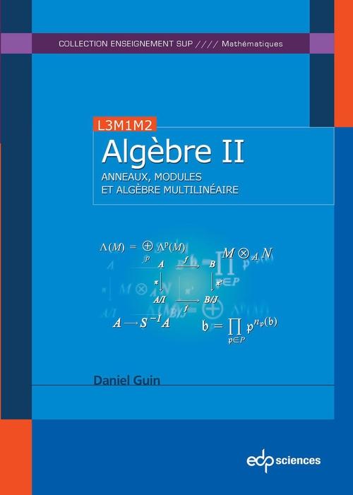 Algèbre t.2 ; anneaux, modules et algèbre multilinéaire