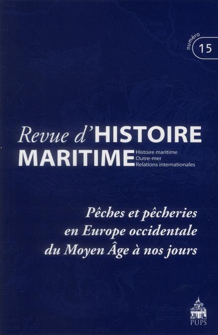 Revue d'histoire maritime T.15 ; pêches et pêcheries en Europe occidentale du moyen âge à nos jours