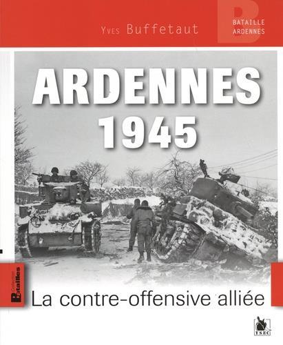 Ardennes 1945 : la contre-offensive alliée