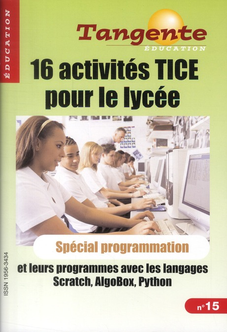 16 Activites Tice Pour Le Lycee ; 16 Programmes Dans Les Langages Scratch, Algobox, Python